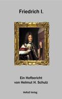 Helmut H. Schulz: Friedrich I.