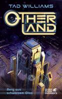 Tad Williams: Otherland Teil 3 / Berg aus schwarzem Glas