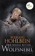 Wolfgang Hohlbein: Der weiße Ritter - Erster Roman: Wolfsnebel ★★★★★