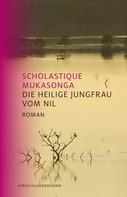 Scholastique Mukasonga: Die Heilige Jungfrau vom Nil