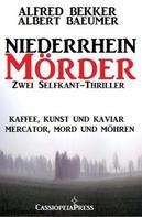Alfred Bekker: Zwei Selfkant-Thriller: Kaffee, Kunst und Kaviar/Mercator, Mord und Möhren - Niederrhein-Mörder