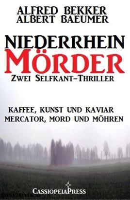 Zwei Selfkant-Thriller: Kaffee, Kunst und Kaviar/Mercator, Mord und Möhren - Niederrhein-Mörder