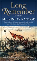 MacKinlay Kantor: Long Remember