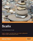 Markus Feilner: Scalix: Linux Administrator's Guide