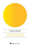 Thilo Koch: Ähnlichkeit mit lebenden Personen ist beabsichtigt