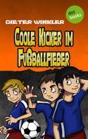 Dieter Winkler: Coole Kicker im Fußballfieber - Band 7 ★★★★★