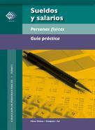 José Pérez Chávez: Sueldos y salarios. Personas físicas. Guía práctica 2017