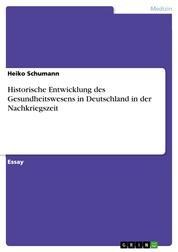 Historische Entwicklung des Gesundheitswesens in Deutschland in der Nachkriegszeit