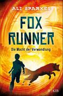 Ali Sparkes: Fox Runner – Die Macht der Verwandlung ★★★★★