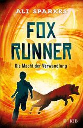 Fox Runner – Die Macht der Verwandlung - (Band 1)