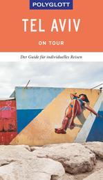 POLYGLOTT on tour Reiseführer Tel Aviv - Mit dem Touren-Guide das Land entdecken