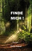 Diana Hübner: Finde mich!