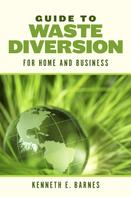 Kenneth E. Barnes: Guide to Waste Diversion