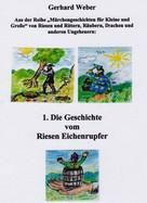 Gerhard Weber: Die Geschichte vom Riesen Eichenrupfer