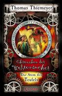 Thomas Thiemeyer: Chroniken der Weltensucher 4 - Der Atem des Teufels ★★★★★