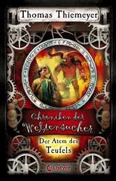 Chroniken der Weltensucher 4 - Der Atem des Teufels