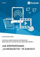 """Kirsten Hedwig-Rondot: Jan Böhmermanns """"Schmähkritik"""" im Kontext. Satire als künstlerische Intervention zwischen politischem Kalkül und Kunstfreiheit"""