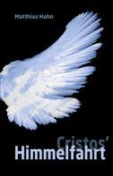 Matthias Hahn: Cristos' Himmelfahrt