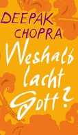 Deepak Chopra: Weshalb lacht Gott? ★★