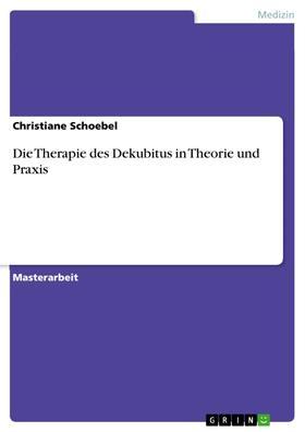 Die Therapie des Dekubitus in Theorie und Praxis