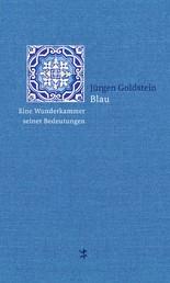 Blau - Eine Wunderkammer seiner Bedeutungen