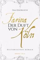 Ina Knobloch: Farina - Der Duft von Köln ★★★