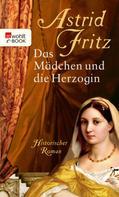 Astrid Fritz: Das Mädchen und die Herzogin ★★★★