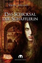 Das Schicksal der Schäfflerin - Historischer Roman