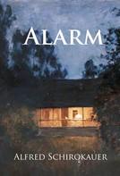 Alfred Schirokauer: Alarm