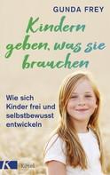 Gunda Frey: Kindern geben, was sie brauchen