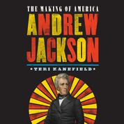 Andrew Jackson - The Making of America 2 (Unabridged)