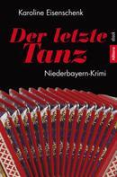 Karoline Eisenschenk: Der letzte Tanz ★★★★