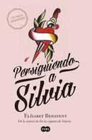 Elísabet Benavent: Persiguiendo a Silvia (Saga Silvia 1) ★★★★★