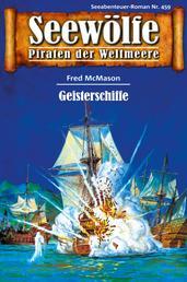 Seewölfe - Piraten der Weltmeere 459 - Geisterschiffe