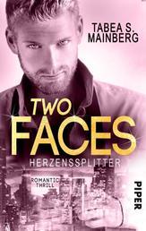 Two Faces - Herzenssplitter - Romantic Thrill