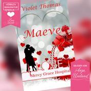 Maeve - Mercy Grace Hospital, Band 1 (ungekürzt)