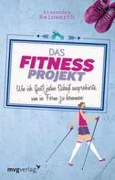 Alexandra Reinwarth: Das Fitnessprojekt ★★★★