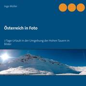 Österreich in Foto - 7 Tage Urlaub in der Umgebung der Hohen Tauern in Bilder