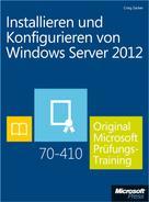 Craig Zacker: Installieren und Konfigurieren von Windows Server 2012 - Original Microsoft Prüfungstraining 70-410
