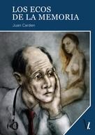 Juan Carden: Los ecos de la memoria