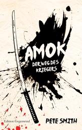 Amok - Der Weg des Kriegers