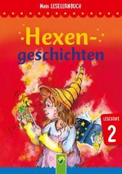 Hexengeschichten - Mein Leselernbuch: Lesestufe 2