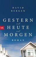 David Bergen: Gestern und heute und morgen ★★★★