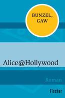 Ralf Bunzel: Alice@Hollywood