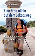 Silvia Faller: Eine Frau auf dem Jakobsweg ★★★★
