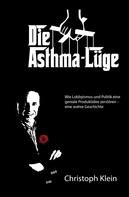 Christoph Klein: Die Asthma-Lüge