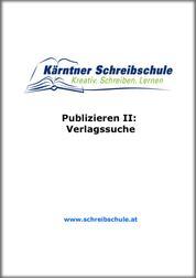 Publizieren II: Verlagssuche - E-Book zum Kurs der Kärntner Schreibschule