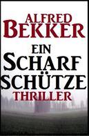 Alfred Bekker: Alfred Bekker Thriller: Ein Scharfschütze ★★