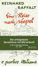 Eine Reise nach Neapel - Der erfolgreiche Sprachkurs mit Wörterbuch italienisch/deutsch - Mit der Original-Rundfunkserie zum Downloaden