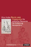 Vitus Huber: Beute und Conquista